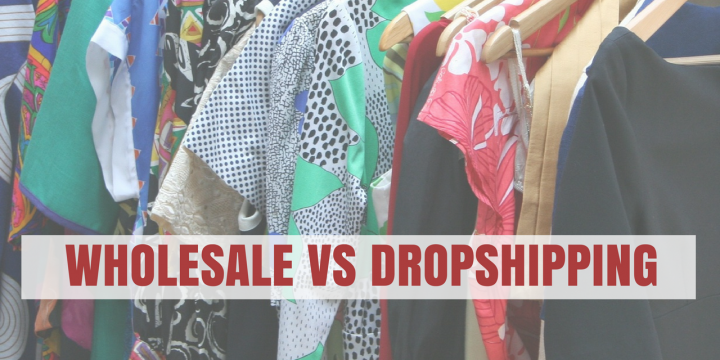 Buying Wholesale Vs Drop shipping. Which is Best?