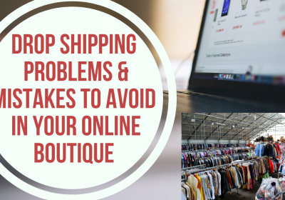 Drop shipping Mistakes to Avoid when Starting An Online Boutique
