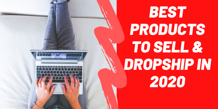 The Best Products to Dropship in 2020